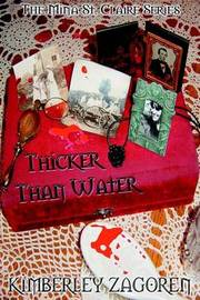 Thicker Than Water: The Mina St. Claire Series by Kimberley Zagoren image