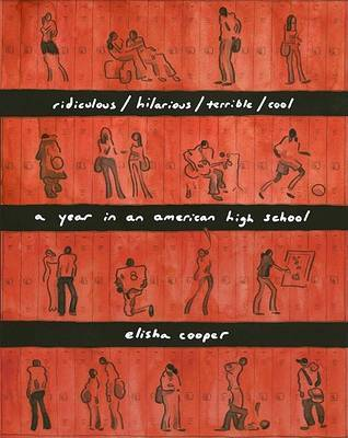 Ridiculous/Hilarious/Terrible/Cool: A Year in an American High School by Elisha Cooper image