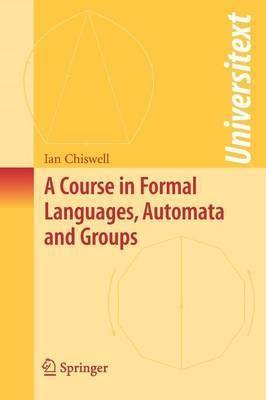 A Course in Formal Languages, Automata and Groups by Ian M. Chiswell image