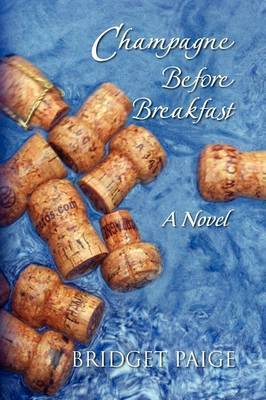 Champagne Before Breakfast by Bridget Paige