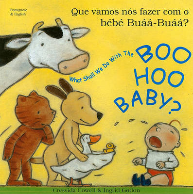 What Shall We Do with the Boo-hoo Baby? In Portuguese and English by Cressida Cowell