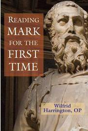 Reading Mark for the First Time by Wilfrid J. Harrington