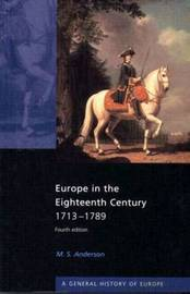 Europe in the Eighteenth Century 1713-1789 by M.S. Anderson