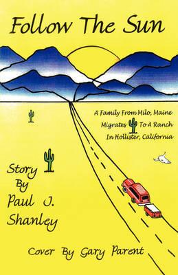 Follow the Sun by Paul , J. Shanley