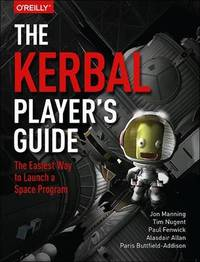 The Kerbal Player's Guide by Jon Manning