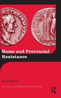 Rome and Provincial Resistance by Gil Gambash