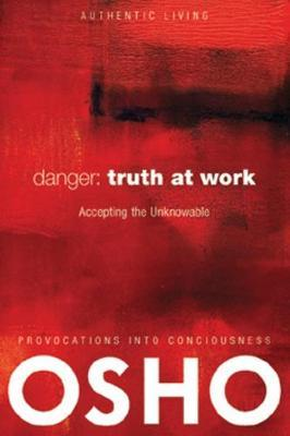 Danger: Truth at Work by Osho image