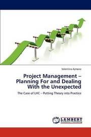 Project Management - Planning for and Dealing with the Unexpected by Valentina Ajmone