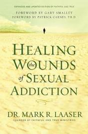 Healing the Wounds of Sexual Addiction by Mark Laaser image