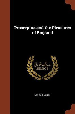 Proserpina and the Pleasures of England by John Ruskin image