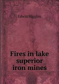 Fires in Lake Superior Iron Mines by Edwin Higgins