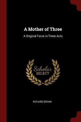 A Mother of Three by Richard Dehan image