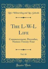 The L-W-L Life, Vol. 10 by Lick Wilmerding and Lux Schools image