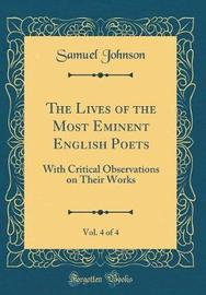 The Lives of the Most Eminent English Poets, Vol. 4 of 4 by Samuel Johnson image
