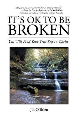 It's Ok to Be Broken by Jill O'Brien image