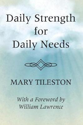 Daily Strength for Daily Needs by Mary Tileston