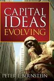 Capital Ideas Evolving by Peter L Bernstein