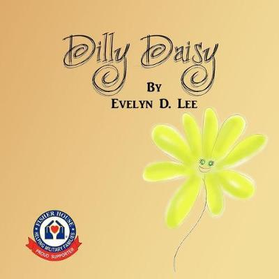 Dilly Daisy by Evelyn D Lee