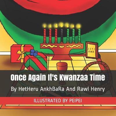 Once Again I'ts Kwanzaa Time by Hetheru Ankhbara