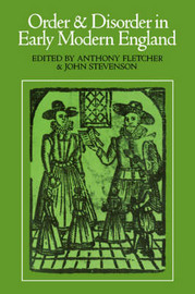 Order and Disorder in Early Modern England by Anthony Fletcher