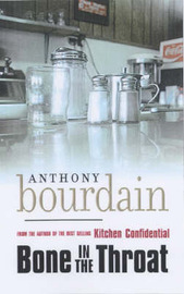 Bone in the Throat by Anthony Bourdain image