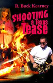 Shooting a Texas Tease by R. Buck Kearney image