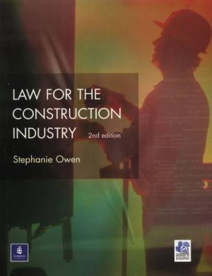 Law for the Construction Industry by S Owen