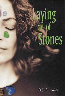 Laying on of Stones by D.J. Conway