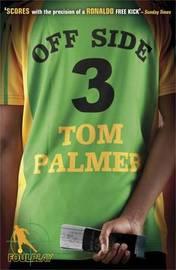 Off Side (Foul Play #3) by Tom Palmer