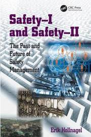 Safety-I and Safety-II by Erik Hollnagel