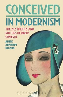 Conceived in Modernism by Aimee Armande Wilson image
