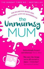 The Unmumsy Mum by The Unmumsy Mum