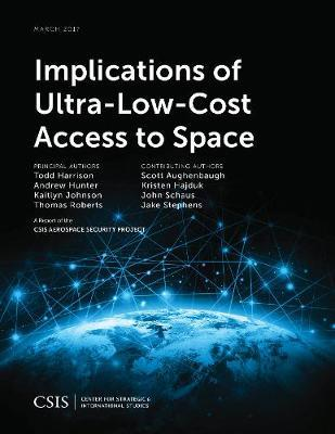Implications of Ultra-Low-Cost Access to Space by Todd Harrison