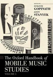 The Oxford Handbook of Mobile Music Studies, Volume 1 by Sumanth S Gopinath image