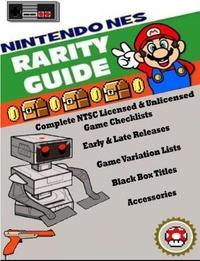 Nintendo (NES) Rarity Guide by Alex Miklas