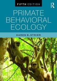 Primate Behavioral Ecology by Karen B Strier image