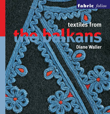 Textiles from the Balkans by Diane Waller image