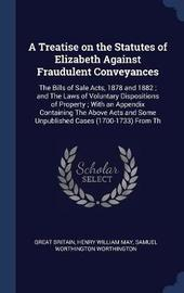 A Treatise on the Statutes of Elizabeth Against Fraudulent Conveyances by Great Britain