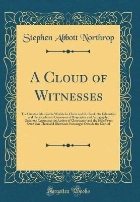 A Cloud of Witnesses by Stephen Abbott Northrop
