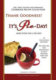 Thank Goodness, It's Pie Day! by Jennifer C Petersen image