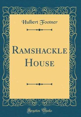 Ramshackle House (Classic Reprint) by Hulbert Footner