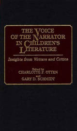 The Voice of the Narrator in Children's Literature by Charlotte F Otten