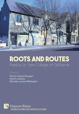 Roots and Routes: Poetics at New College of California