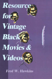 Resource for Vintage Black Movies & Videos by Fred W. Hawkins