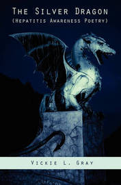 The Silver Dragon by The Vickie L Gray