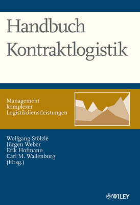Handbuch Kontraktlogistik: Management Komplexer Logistikdienstleistungen by Carl Marcus Wallenburg