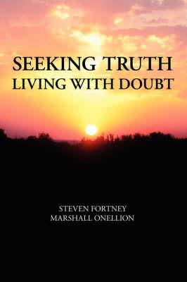 Seeking Truth by Steven Fortney