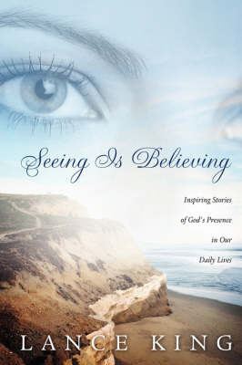 Seeing Is Believing by Lance King