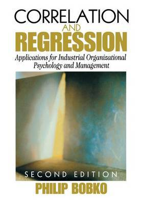Correlation and Regression by Philip Bobko