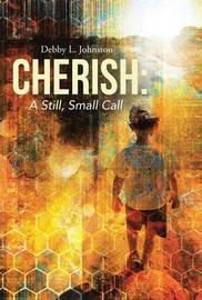 Cherish by Debby L Johnston